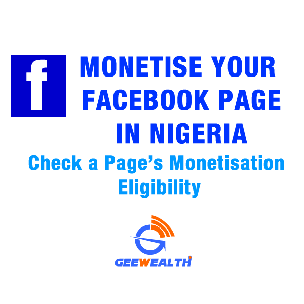 How to Monetise your Facebook Page in Nigeria